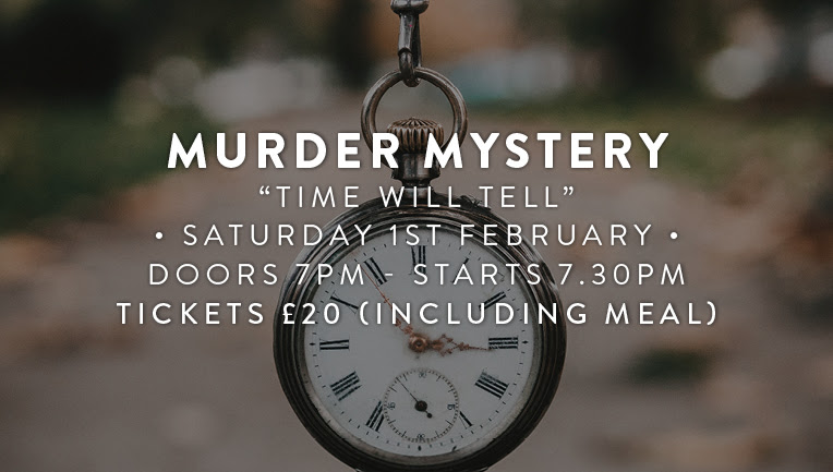 Murder Mystery Saturday 1st February 7pm - Start 7.30pm £20