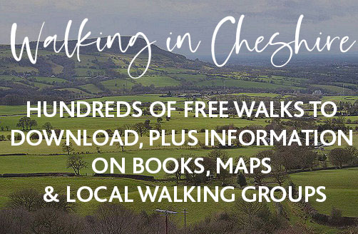 Walking in Cheshire: HUNDREDS OF FREE WALKS TO DOWNLOAD, PLUS INFORMATION ON BOOKS, MAPS & LOCAL WALKING GROUPS
